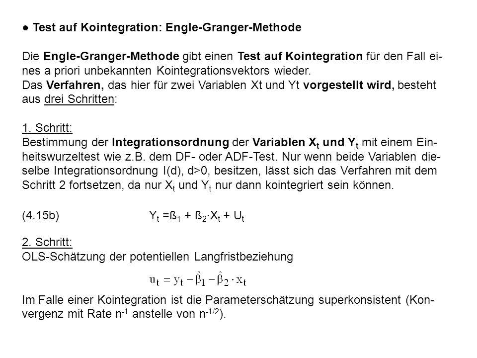 ● Test auf Kointegration: Engle-Granger-Methode Die Engle-Granger-Methode gibt einen Test auf Kointegration für den Fall ei- nes a priori unbekannten Kointegrationsvektors wieder.