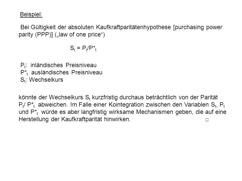 """Beispiel: Bei Gültigkeit der absoluten Kaufkraftparitätenhypothese [purchasing power parity (PPP)] (""""law of one price"""") S t = P t /P* t P t : inländis"""