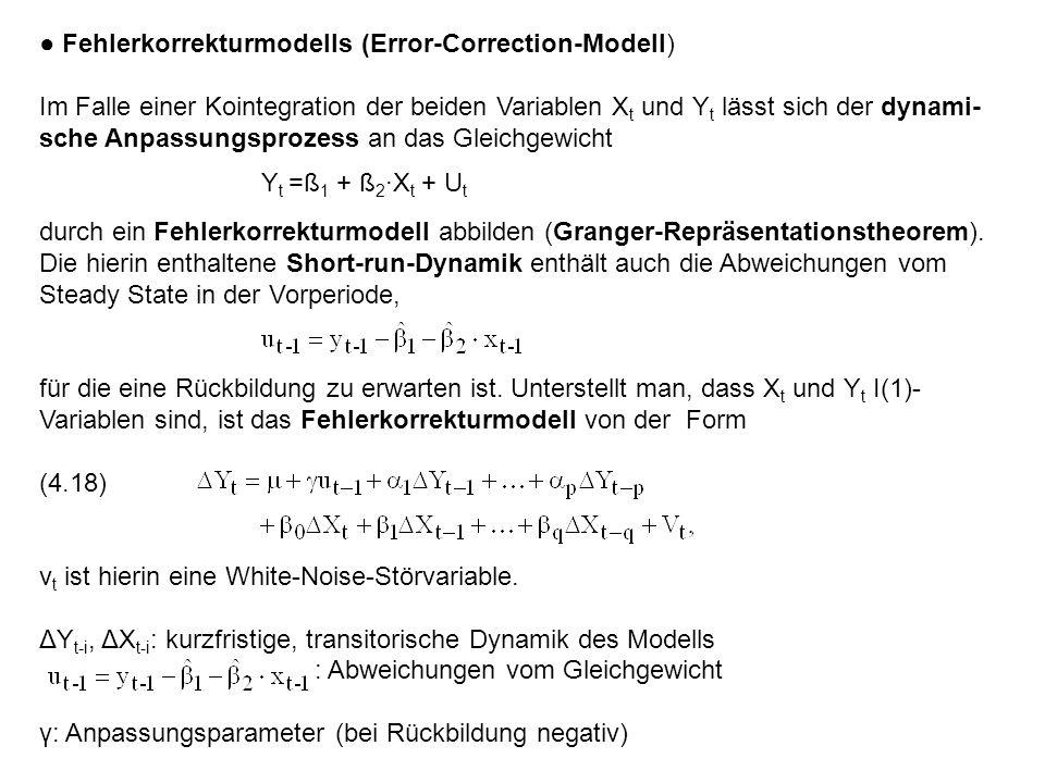 ● Fehlerkorrekturmodells (Error-Correction-Modell) Im Falle einer Kointegration der beiden Variablen X t und Y t lässt sich der dynami- sche Anpassungsprozess an das Gleichgewicht durch ein Fehlerkorrekturmodell abbilden (Granger-Repräsentationstheorem).
