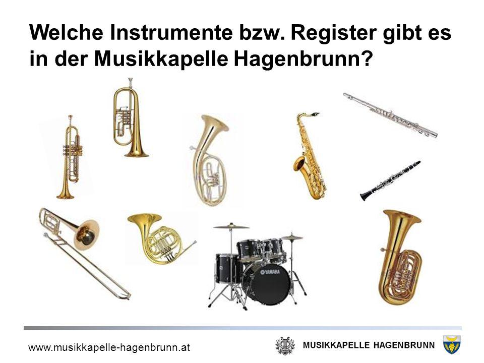 www.musikkapelle-hagenbrunn.at Welche Instrumente bzw. Register gibt es in der Musikkapelle Hagenbrunn?
