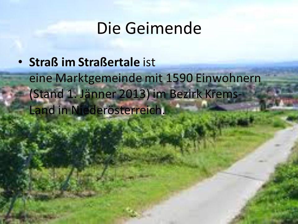 Die Geimende Straß im Straßertale ist eine Marktgemeinde mit 1590 Einwohnern (Stand 1. Jänner 2013) im Bezirk Krems- Land in Niederösterreich.