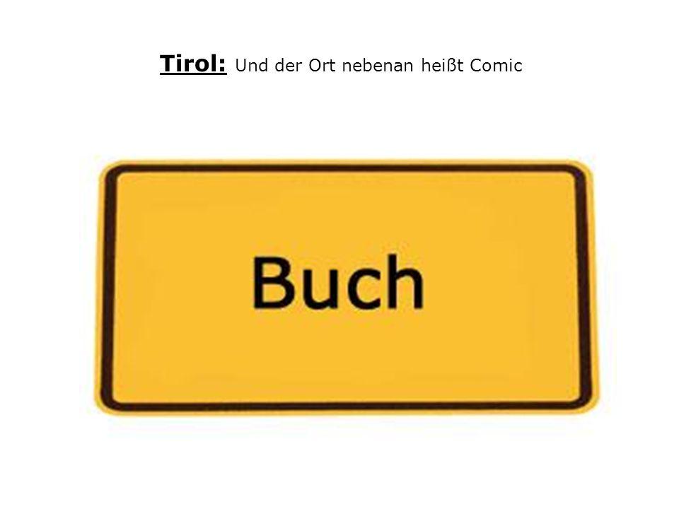 Tirol: Und der Ort nebenan heißt Comic