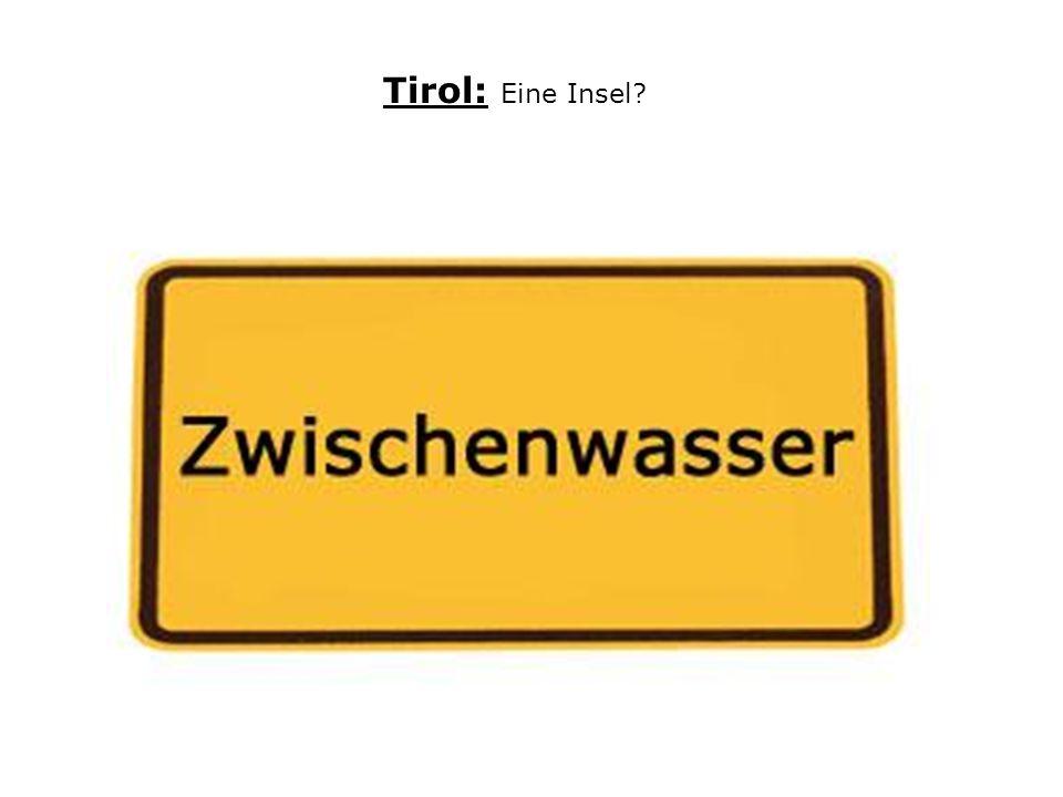Tirol: Eine Insel?