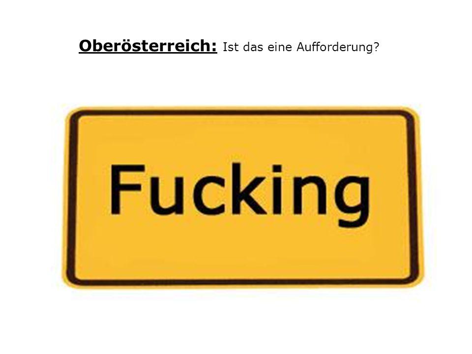 Oberösterreich: Ist das eine Aufforderung?