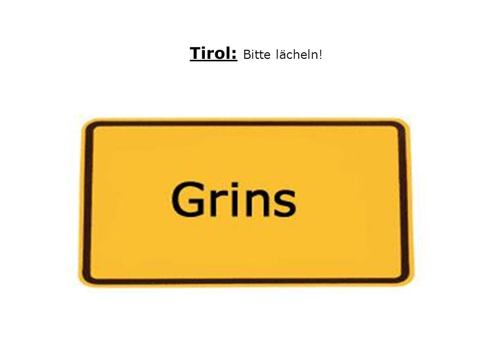 Tirol: Bitte lächeln!