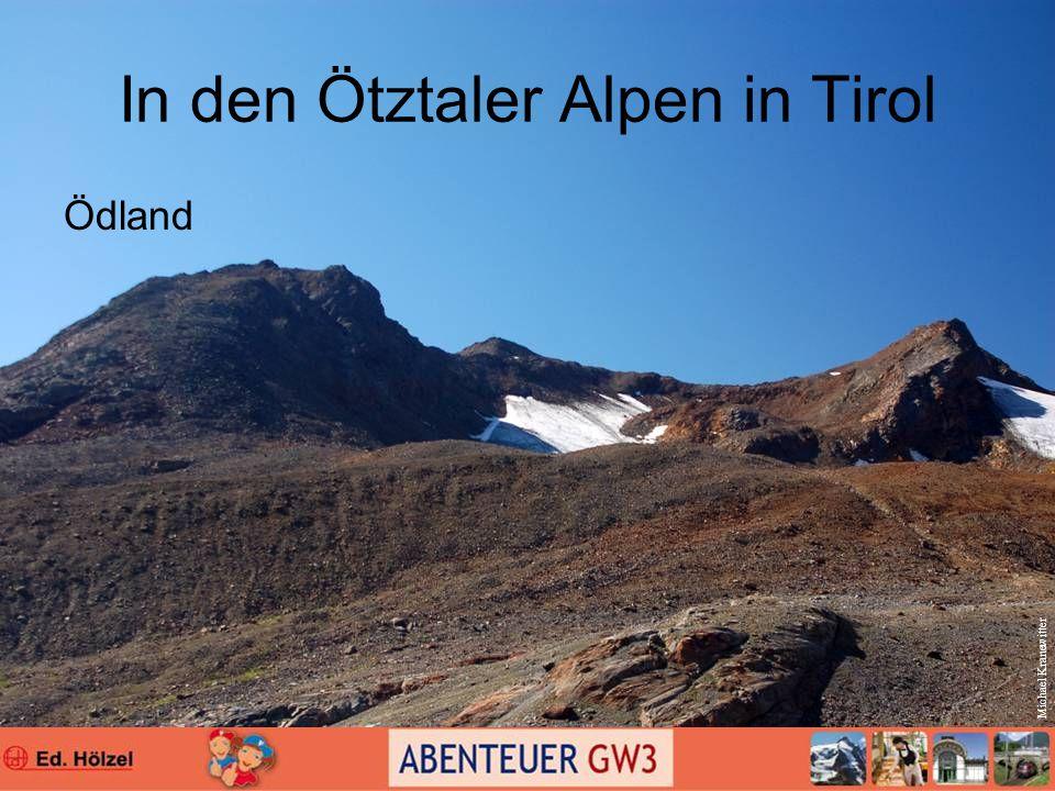 In den Ötztaler Alpen in Tirol Ödland Michael Kranewitter