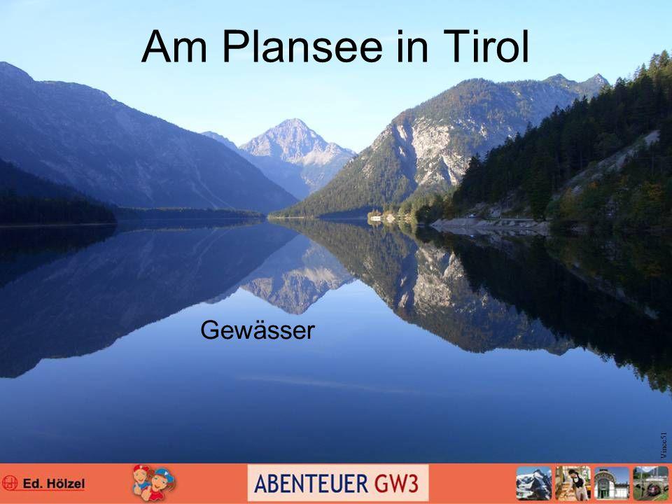 Am Plansee in Tirol Gewässer Vince51