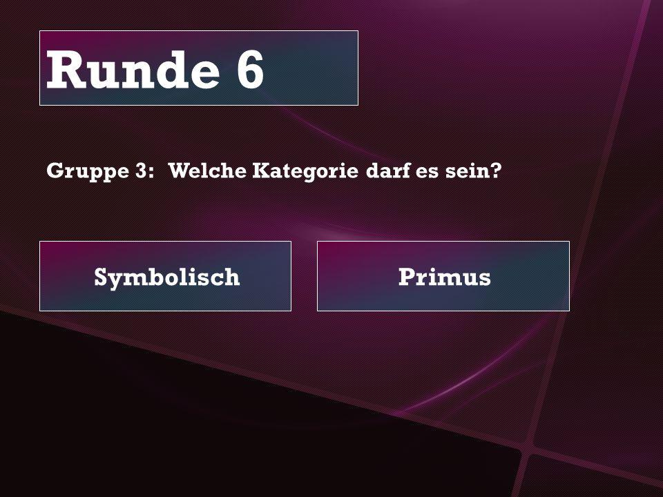 Runde 6 SymbolischPrimus Gruppe 3: Welche Kategorie darf es sein?