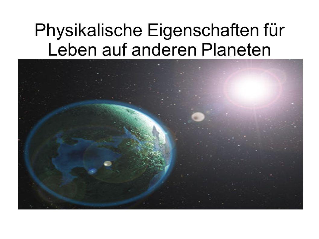 Physikalische Eigenschaften für Leben auf anderen Planeten