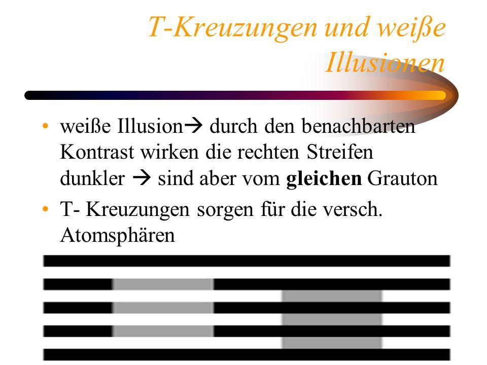 Helligkeitswahrnehmung34 T-Kreuzungen und weiße Illusionen weiße Illusion  durch den benachbarten Kontrast wirken die rechten Streifen dunkler  sind