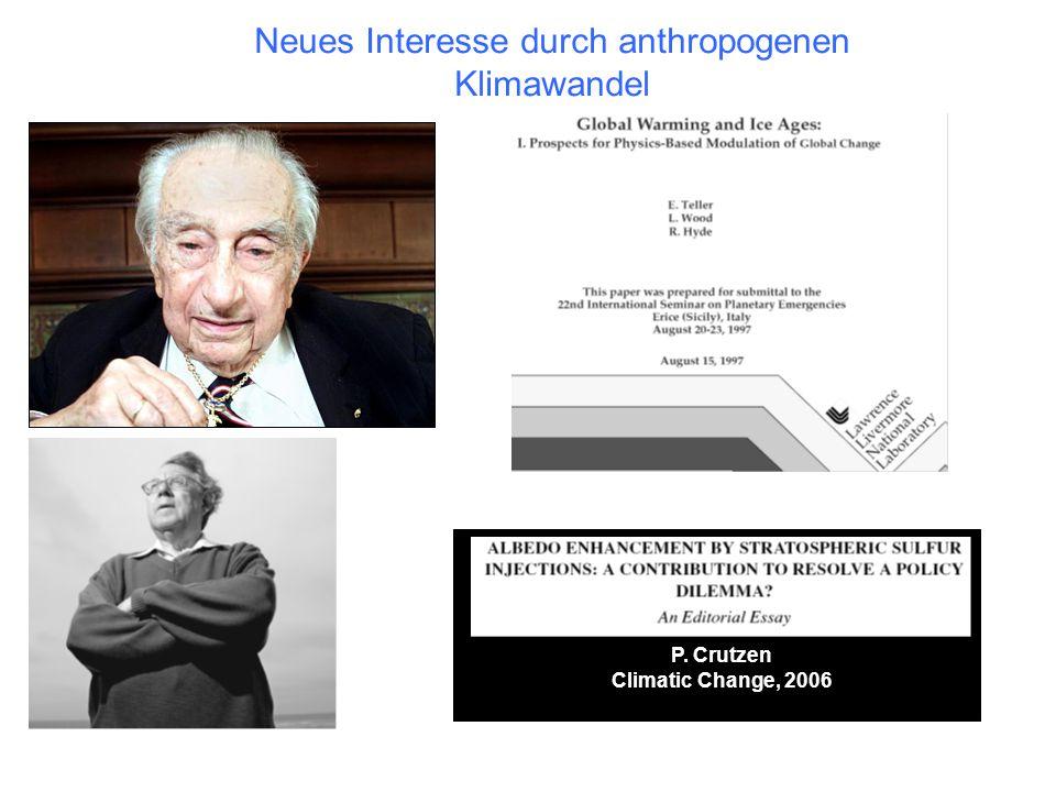 Neues Interesse durch anthropogenen Klimawandel P. Crutzen Climatic Change, 2006