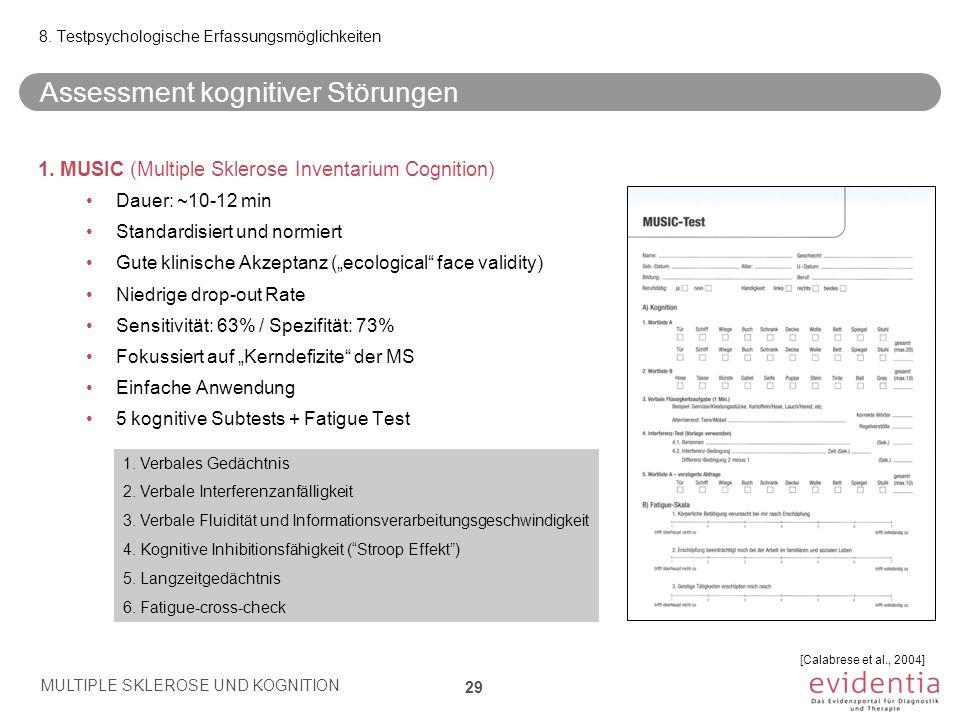 """1. MUSIC (Multiple Sklerose Inventarium Cognition) Dauer: ~10-12 min Standardisiert und normiert Gute klinische Akzeptanz (""""ecological"""" face validity)"""