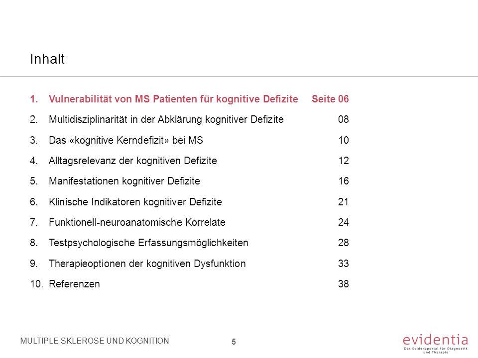 Patienten (n=40) Alter 21-44; mittleres Alter 30.9 Jahre CIS EDSS Ø 0.9 Neuropsychologische Testbatterie Extensive Neuropsychologische Test-Batterie (Dauer der Untersuchung: 2 Stunden ) Manifestationspunkt kognitiver Defizite (CIS) 5.