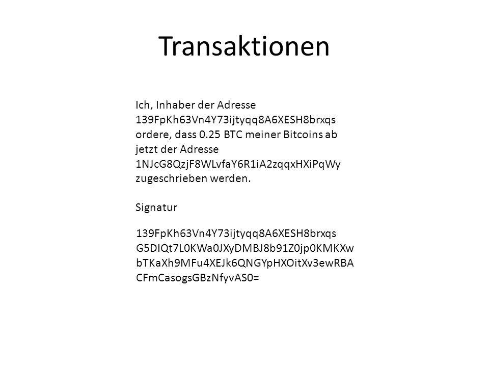 Transaktionen Ich, Inhaber der Adresse 139FpKh63Vn4Y73ijtyqq8A6XESH8brxqs ordere, dass 0.25 BTC meiner Bitcoins ab jetzt der Adresse 1NJcG8QzjF8WLvfaY6R1iA2zqqxHXiPqWy zugeschrieben werden.