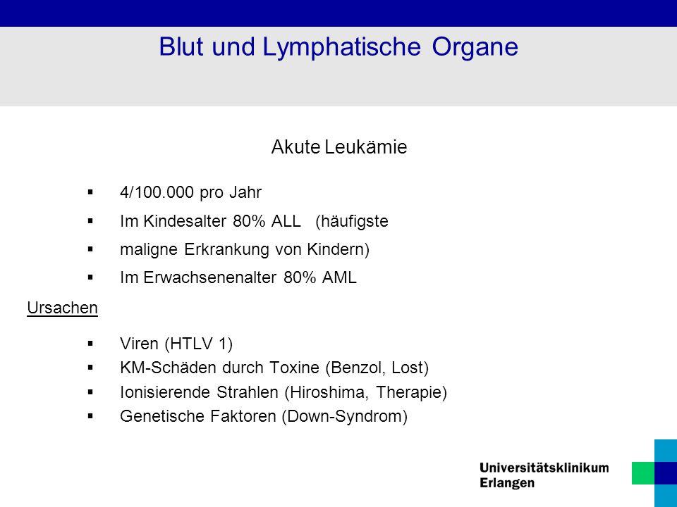 Akute Leukämie  4/100.000 pro Jahr  Im Kindesalter 80% ALL (häufigste  maligne Erkrankung von Kindern)  Im Erwachsenenalter 80% AML Ursachen  Vir