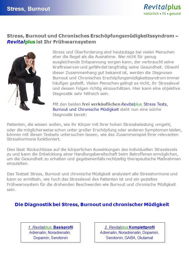 Stress, Burnout Stress, Burnout und Chronisches Erschöpfungsmüdigkeitssyndrom – Revitalplus ist Ihr Frühwarnsystem Stress und Überforderung sind heutzutage bei vielen Menschen eher die Regel als die Ausnahme.