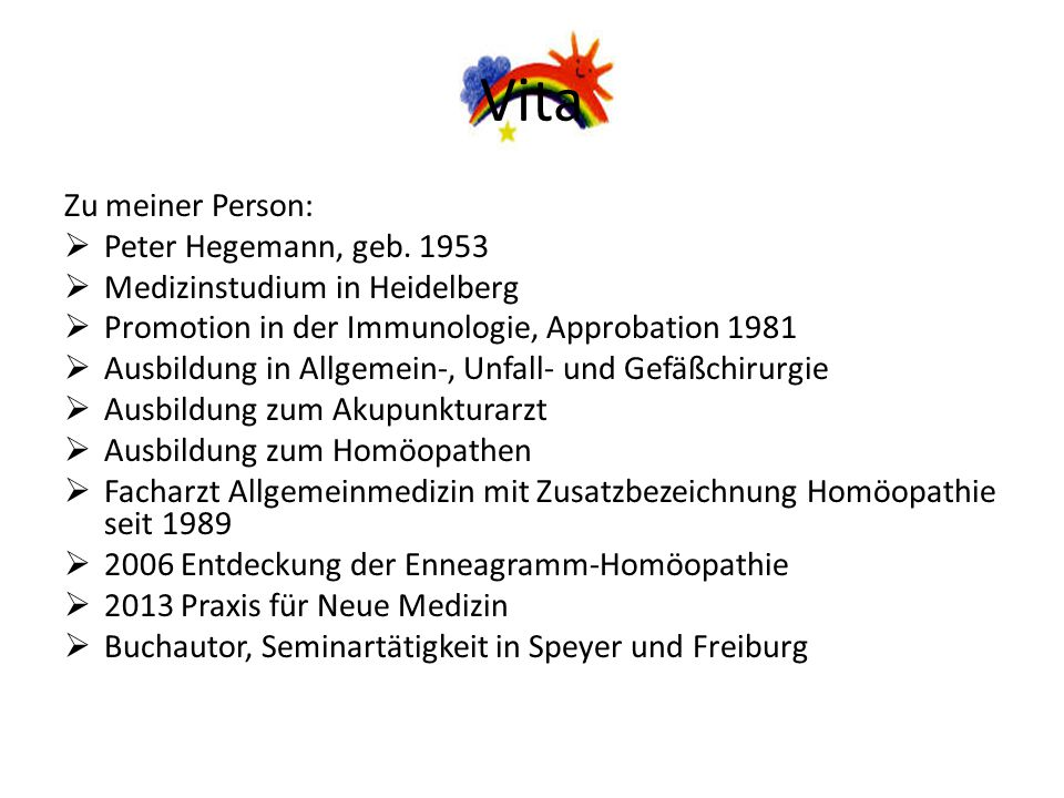 Vita Zu meiner Person:  Peter Hegemann, geb. 1953  Medizinstudium in Heidelberg  Promotion in der Immunologie, Approbation 1981  Ausbildung in All