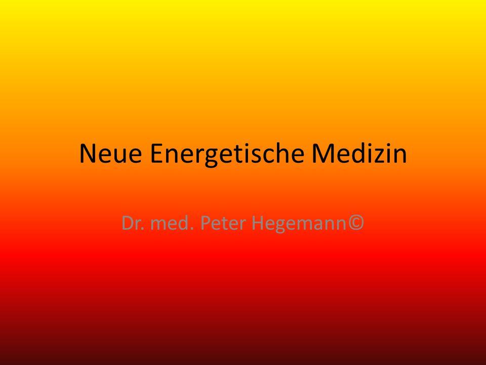 Neue Energetische Medizin Dr. med. Peter Hegemann©