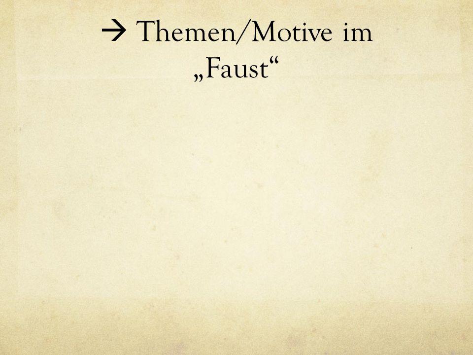 " Themen/Motive im ""Faust"