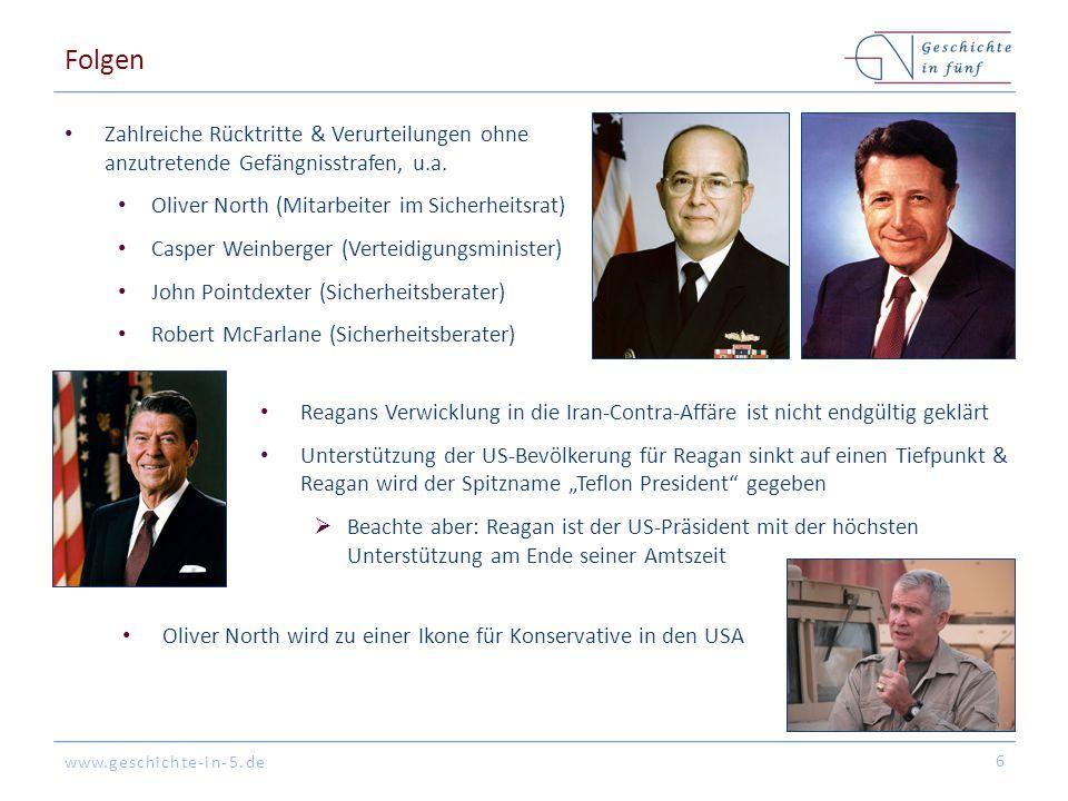 www.geschichte-in-5.de Folgen Zahlreiche Rücktritte & Verurteilungen ohne anzutretende Gefängnisstrafen, u.a. Oliver North (Mitarbeiter im Sicherheits