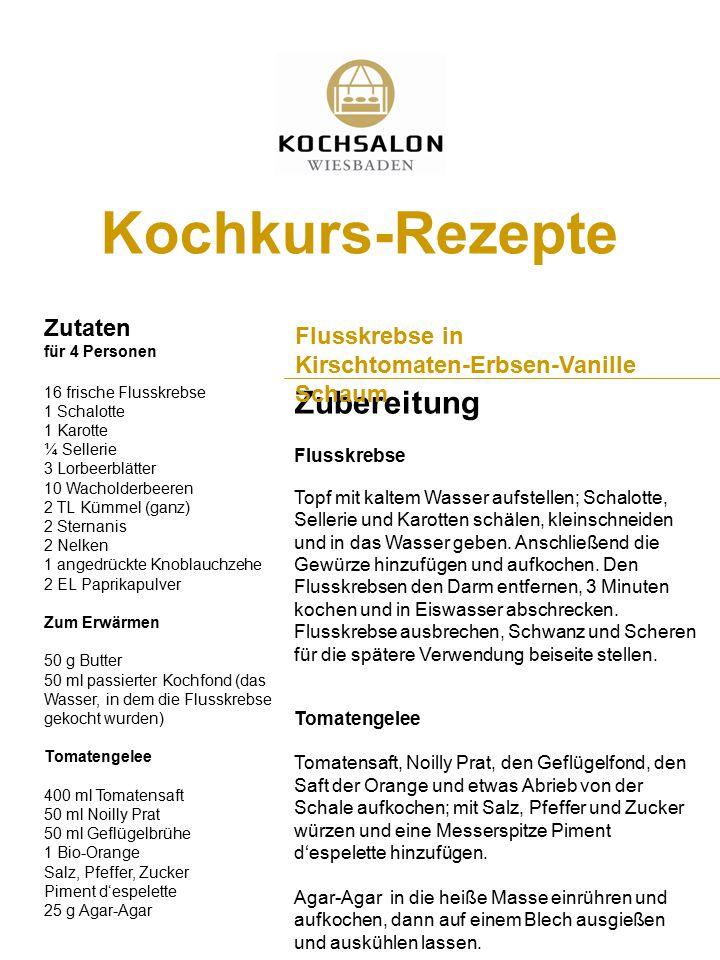 Zubereitung Flusskrebse in Kirschtomaten-Erbsen-Vanille Schaum Kochkurs-Rezepte Zutaten für 4 Personen 16 frische Flusskrebse 1 Schalotte 1 Karotte ¼