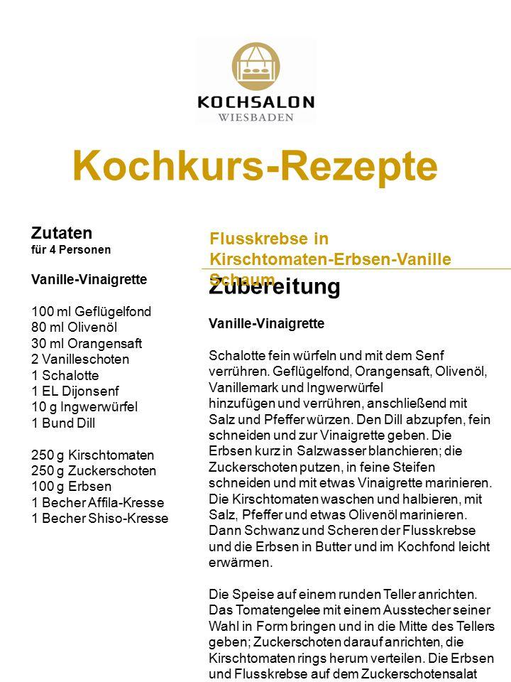 Zubereitung Flusskrebse in Kirschtomaten-Erbsen-Vanille Schaum Kochkurs-Rezepte Zutaten für 4 Personen Vanille-Vinaigrette 100 ml Geflügelfond 80 ml O