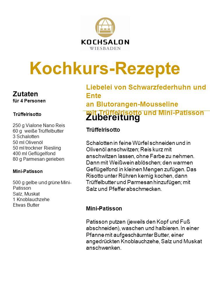 Zubereitung Kochkurs-Rezepte Zutaten für 4 Personen Liebelei von Schwarzfederhuhn und Ente an Blutorangen-Mousseline mit Trüffelrisotto und Mini-Patis