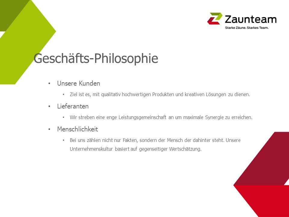 Geschäfts-Philosophie Unsere Kunden Ziel ist es, mit qualitativ hochwertigen Produkten und kreativen Lösungen zu dienen. Lieferanten Wir streben eine