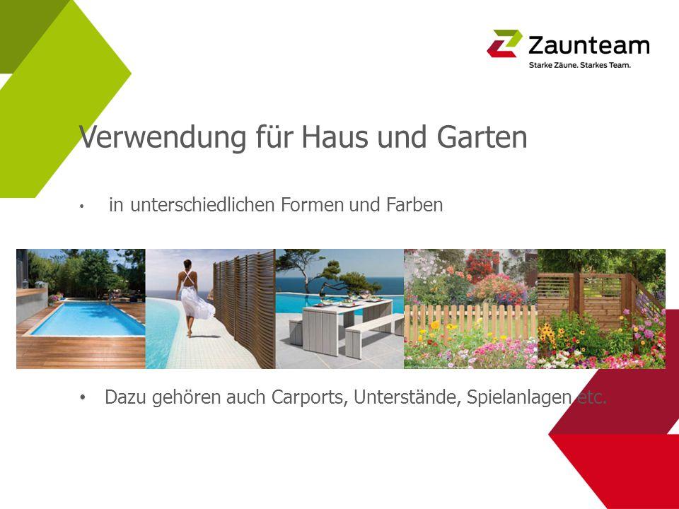 Verwendung für Haus und Garten in unterschiedlichen Formen und Farben Dazu gehören auch Carports, Unterstände, Spielanlagen etc.