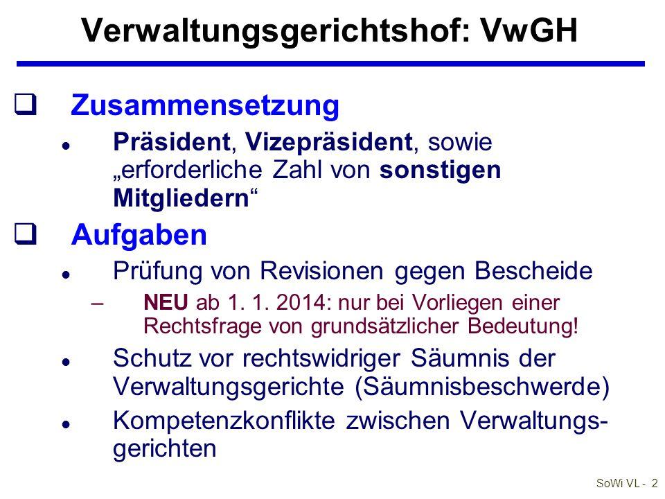 """SoWi VL - 2 Verwaltungsgerichtshof: VwGH qZusammensetzung l Präsident, Vizepräsident, sowie """"erforderliche Zahl von sonstigen Mitgliedern"""" qAufgaben l"""
