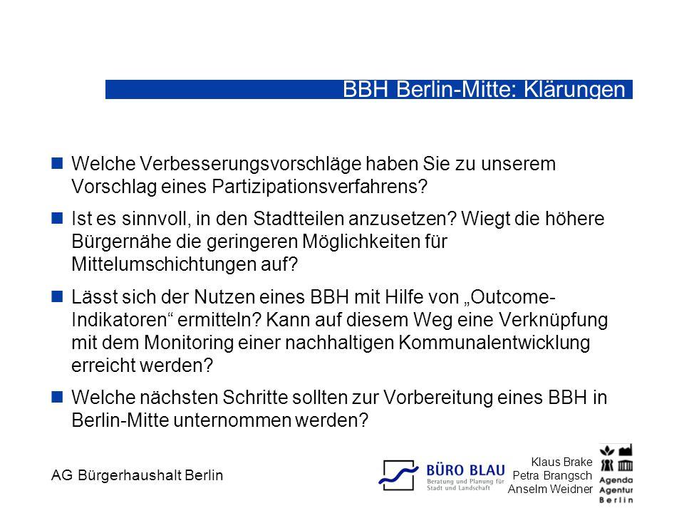 AG Bürgerhaushalt Berlin Klaus Brake Petra Brangsch Anselm Weidner BBH Berlin-Mitte: Klärungen Welche Verbesserungsvorschläge haben Sie zu unserem Vor