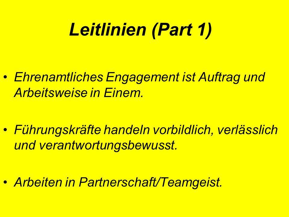 Leitlinien (Part 1) Ehrenamtliches Engagement ist Auftrag und Arbeitsweise in Einem.