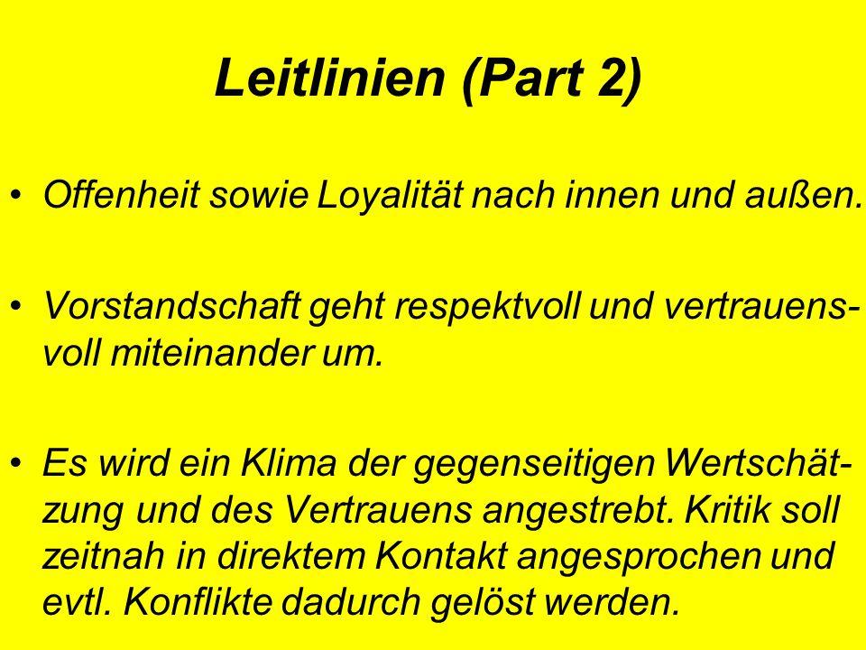 Leitlinien (Part 2) Offenheit sowie Loyalität nach innen und außen.