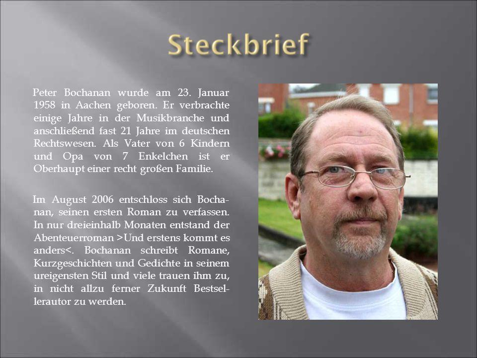 Peter Bochanan wurde am 23. Januar 1958 in Aachen geboren.
