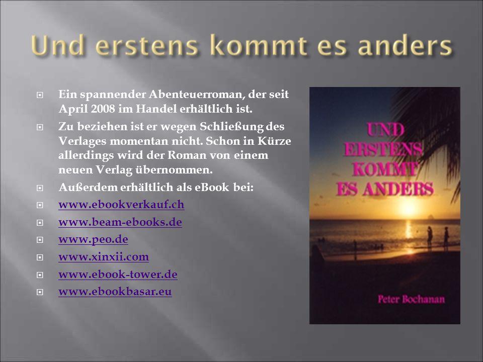  Ein spannender Abenteuerroman, der seit April 2008 im Handel erhältlich ist.