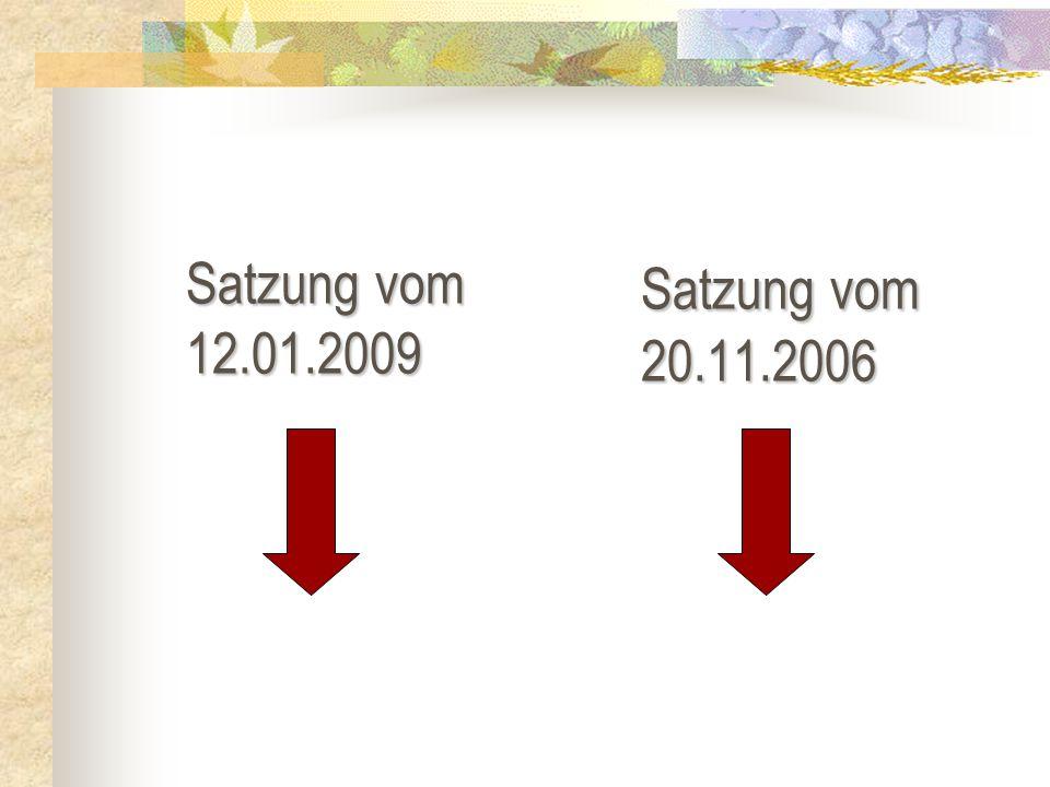Satzung vom 12.01.2009 Satzung vom 20.11.2006