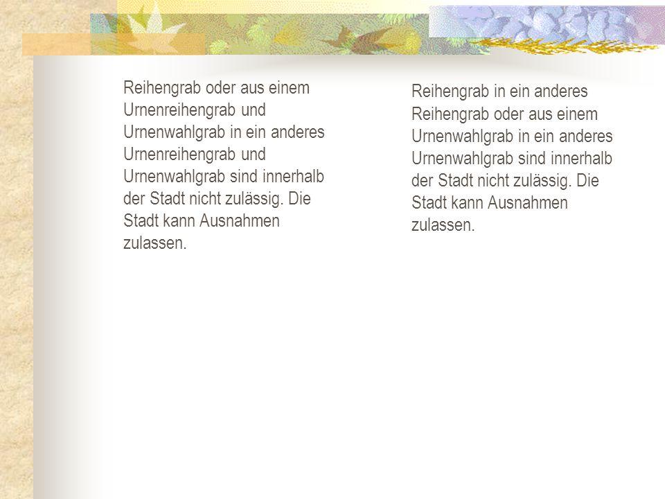 Neue Gebühren Alte Gebühren b) Im alten Friedhof Bad Wurzach, Seibranz und Unterschwarzach (Ruhezeit 10 J.) 162,00 €78,00 € 2.5.5.