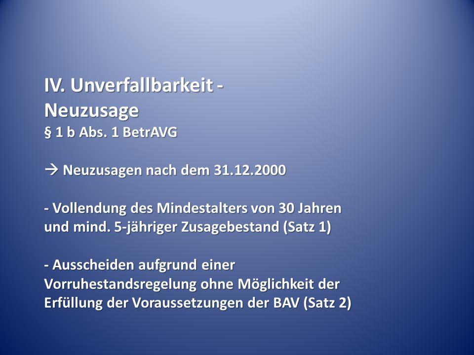 IV.Unverfallbarkeit - Neuzusage § 1 b Abs.