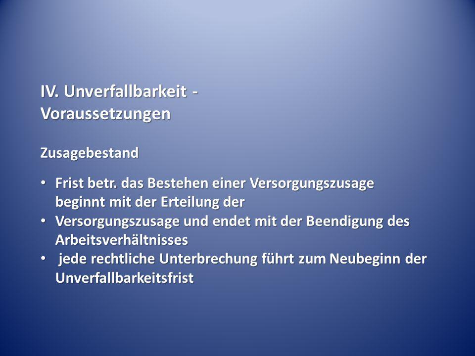 IV.Unverfallbarkeit - VoraussetzungenZusagebestand Frist betr.