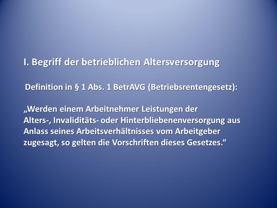 I.Begriff der betrieblichen Altersversorgung Definition in § 1 Abs.