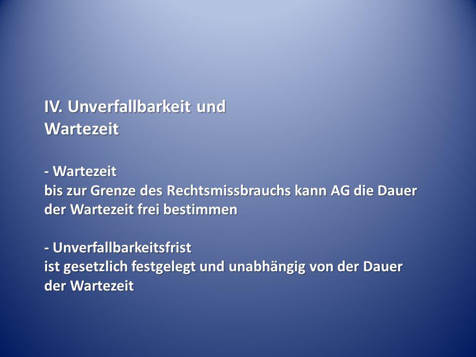 IV. Unverfallbarkeit und Wartezeit - Wartezeit bis zur Grenze des Rechtsmissbrauchs kann AG die Dauer der Wartezeit frei bestimmen - Unverfallbarkeits