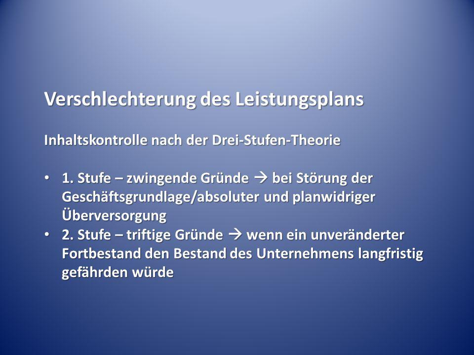 Verschlechterung des Leistungsplans Inhaltskontrolle nach der Drei-Stufen-Theorie 1.