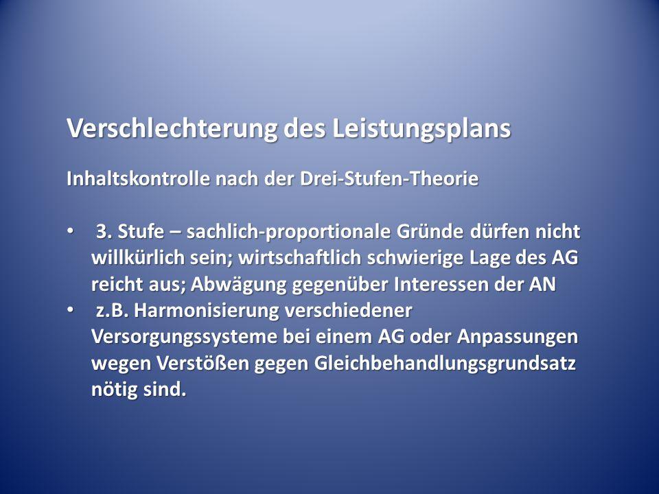 Verschlechterung des Leistungsplans Inhaltskontrolle nach der Drei-Stufen-Theorie 3.