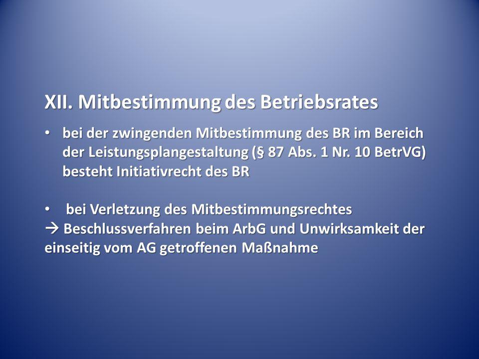 XII. Mitbestimmung des Betriebsrates bei der zwingenden Mitbestimmung des BR im Bereich der Leistungsplangestaltung (§ 87 Abs. 1 Nr. 10 BetrVG) besteh