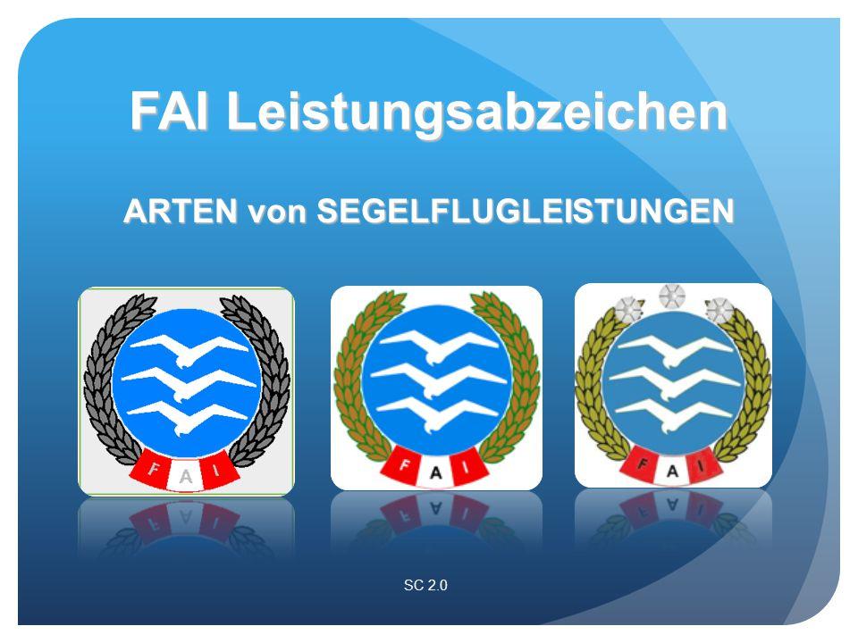 SC 2.0 ARTEN von SEGELFLUGLEISTUNGEN FAI Leistungsabzeichen