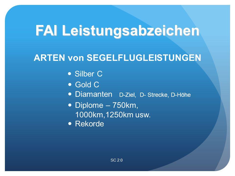 Silber C SC 2.0 ARTEN von SEGELFLUGLEISTUNGEN FAI Leistungsabzeichen Gold C Diamanten D-Ziel, D- Strecke, D-Höhe Diplome – 750km, 1000km,1250km usw.