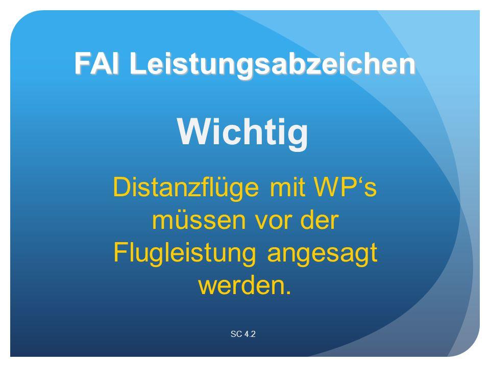 Wichtig Distanzflüge mit WP's müssen vor der Flugleistung angesagt werden.
