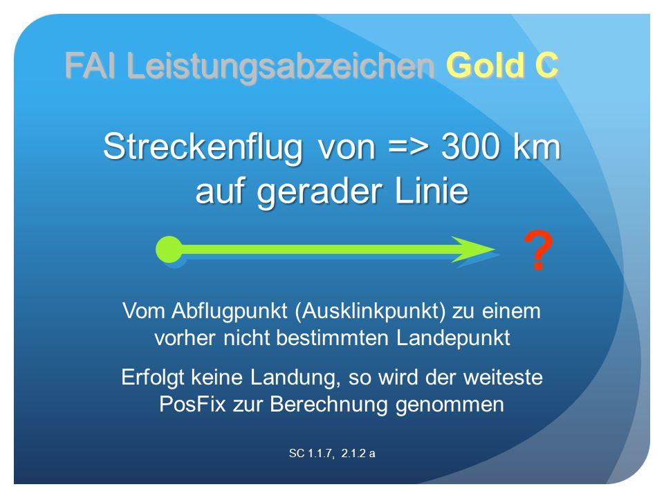 Vom Abflugpunkt (Ausklinkpunkt) zu einem vorher nicht bestimmten Landepunkt Erfolgt keine Landung, so wird der weiteste PosFix zur Berechnung genommen SC 1.1.7, 2.1.2 a .