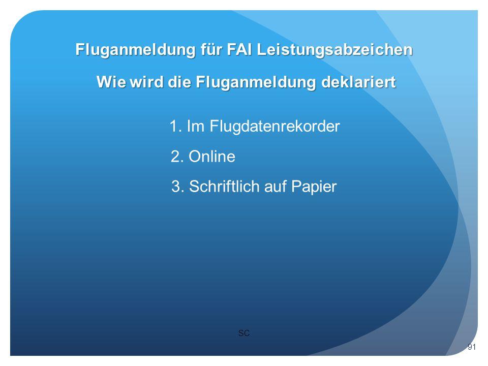 SC Wie wird die Fluganmeldung deklariert Fluganmeldung für FAI Leistungsabzeichen 91 1.