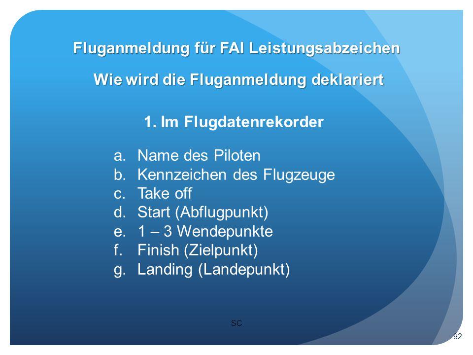 SC Wie wird die Fluganmeldung deklariert Fluganmeldung für FAI Leistungsabzeichen 92 1.